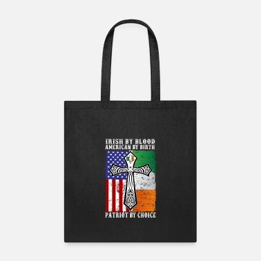 Patriot Irish by Blood American by Birth Patriot by choice - Tote Bag