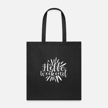 Lazy Hello Weekend - Tote Bag