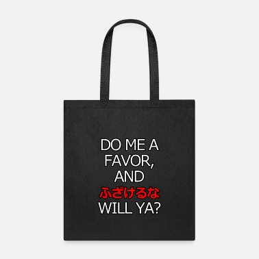 Favor Do me a favor - Tote Bag