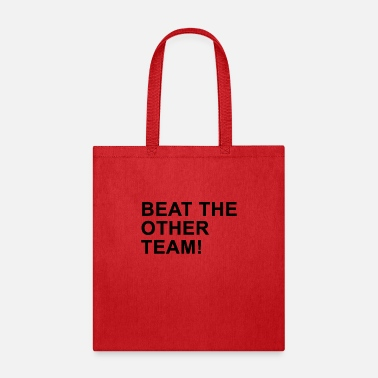 Beat The Other Team - Tote Bag