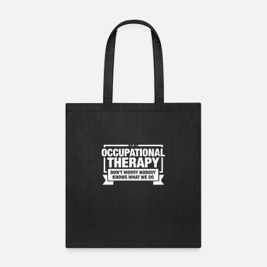 Occupation Occupational Therapist design Gift Occupational - Tote Bag