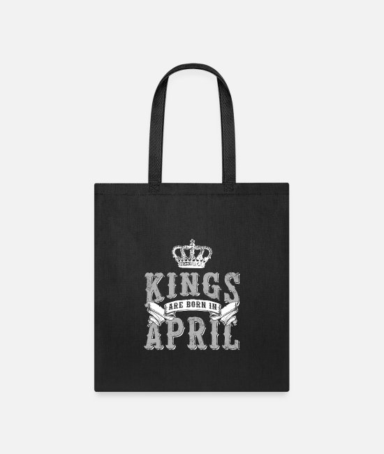 Prince Bags & Backpacks - Kings are born in April - Gift idea for Price - Tote Bag black