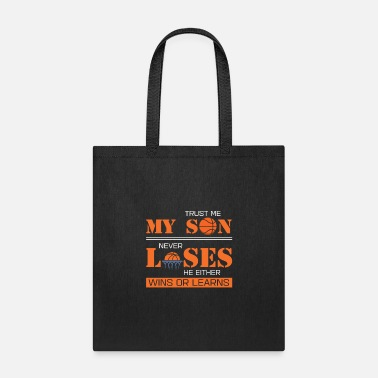 Son Dad My Son Never Loses He Wins Or Learn - Tote Bag