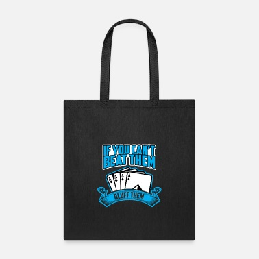 Bluff Bluff them - Tote Bag