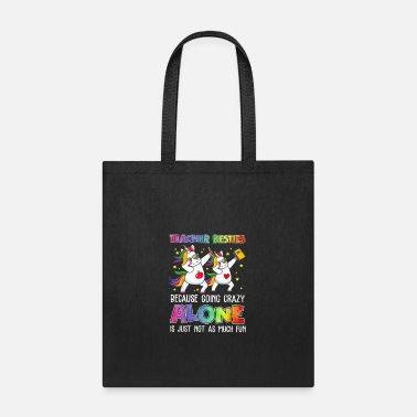 Teacher Besties Because Going Crazy Alone Tshirt - Tote Bag