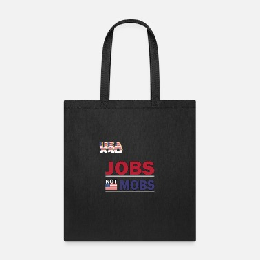 Jobs not mobs t-shirt - Tote Bag