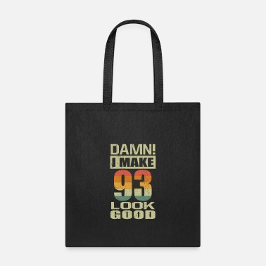 Happy 93 Damn I Make 93 Look Good Funny 93rd Birthday Gift - Tote Bag