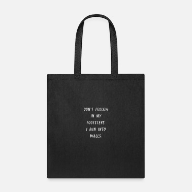 Vacation Don't Follow In My Footsteps I Run Into Walls - Tote Bag