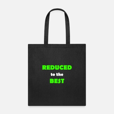 Reduced reduced to the best - Tote Bag