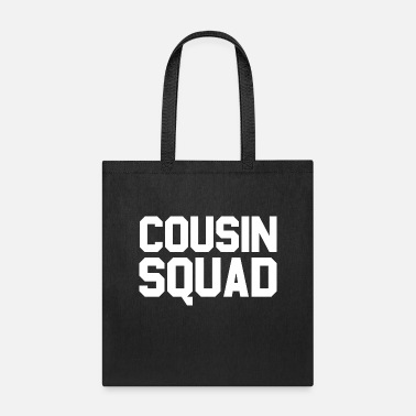 Squad Funny Family Gift - Cousin Squad - Tote Bag