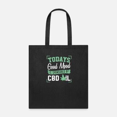 Oil Today's Good Mood Is Sponsored By CBD Oil - Tote Bag