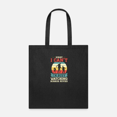 Trick Or Treat Sorry I Can t I'm Busy Watching Horror Movies Gift - Tote Bag