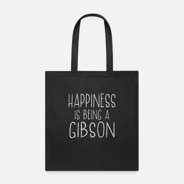 Up Happiness Is Gibson Last Name Surname Pride - Tote Bag