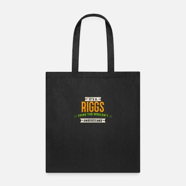 People It's A Riggs Thing Last Name Surname Pride - Tote Bag