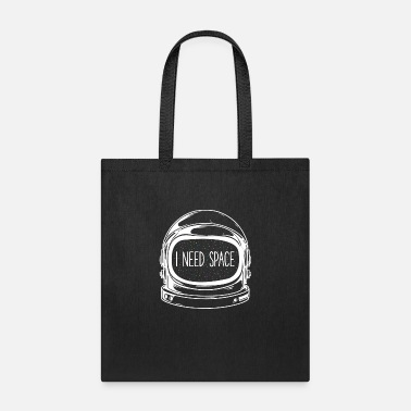 I Need Space Funny Astronaut Outer Space - Tote Bag