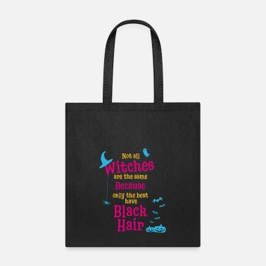 Witchcraft Best Witches have Black Hair - Tote Bag
