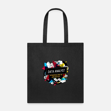 NOBODY KNOW WHAT I DO UNTIL I DON'T DO IT - DATA A - Tote Bag