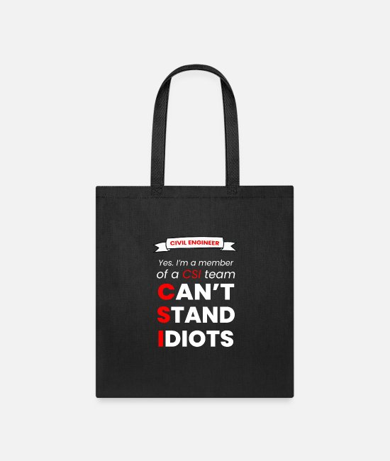 Engineer Bags & Backpacks - I CAN'T STAND IDIOT - CIVIL ENGINEER - Tote Bag black