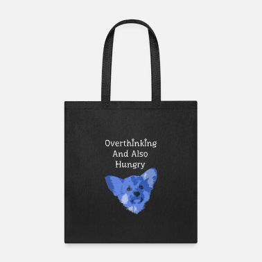 Appetite Overthinking and also hungry - Tote Bag