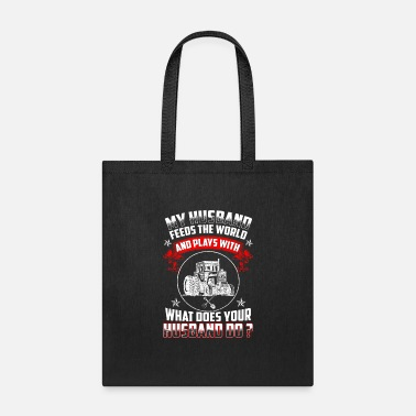 Ford Tractor - my husband feeds the world and play with - Tote Bag