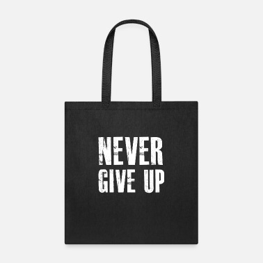 Up Never give up - Tote Bag