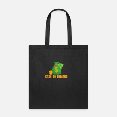 Demanding Cash on Demand - Tote Bag