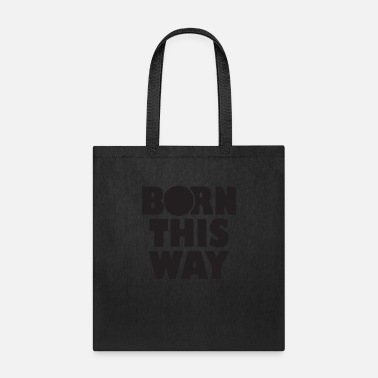 Born Sex born this way - Tote Bag