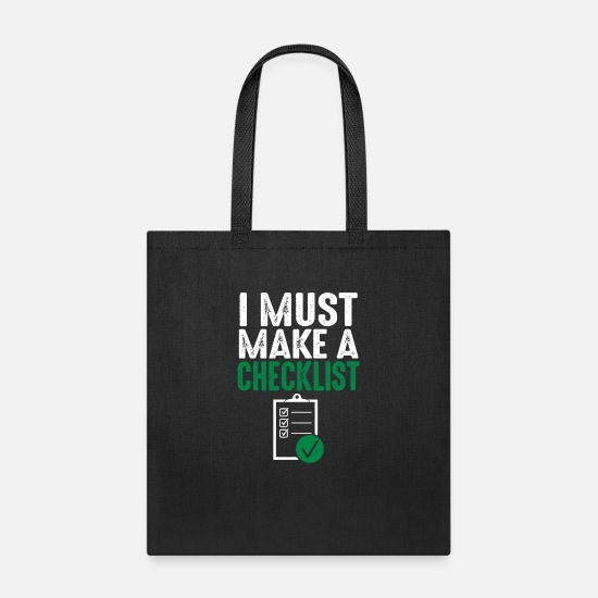 Money Bags & Backpacks - I Must Make A Checklist - Tote Bag black