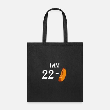 Plus I am 22 plus hot dog - Tote Bag