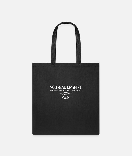 Read Bags & Backpacks - You Read My Shirt - Tote Bag black
