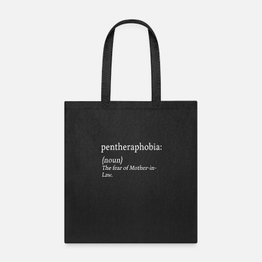 Psychotherapy Pentheraphobia Fear Mother-in-Law Anxiety Gift - Tote Bag