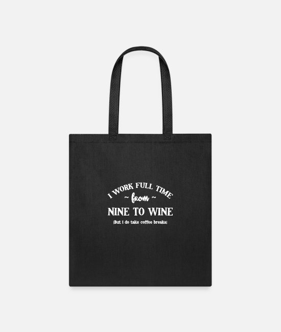 Geek Bags & Backpacks - Work Full Time Nine To Wine - Tote Bag black