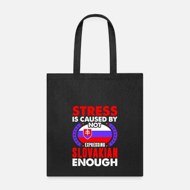 Stress Is Caused By Not Expressing Slovakian - Tote Bag