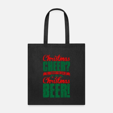 Cheer Christmas Cheer I Thought You Said Christmas Beer - Tote Bag
