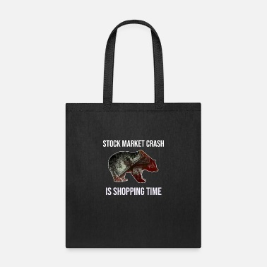 Market STOCK MARKET CRASH IS SHOPPING TIME - Tote Bag