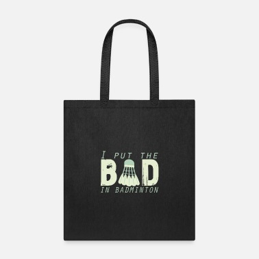 Badminton Funny Badminton saying | funny badminton - Tote Bag