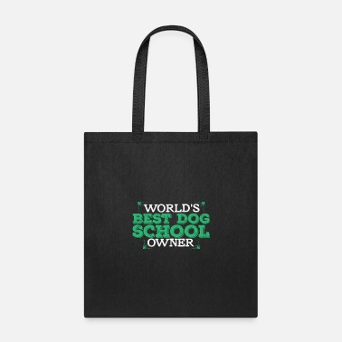 World's best dog school owner | Trainer Training - Tote Bag