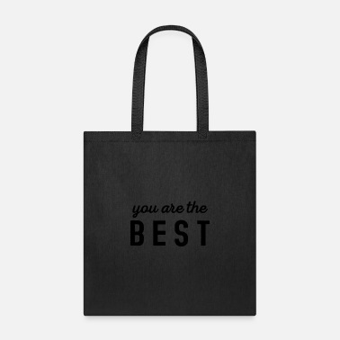 You are the best - Tote Bag