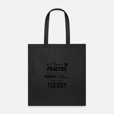 Ounce An ounce of practice funny - Tote Bag