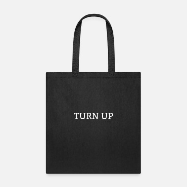 Turn TURN UP - Tote Bag