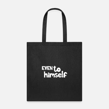 Evening Even to himself - Tote Bag
