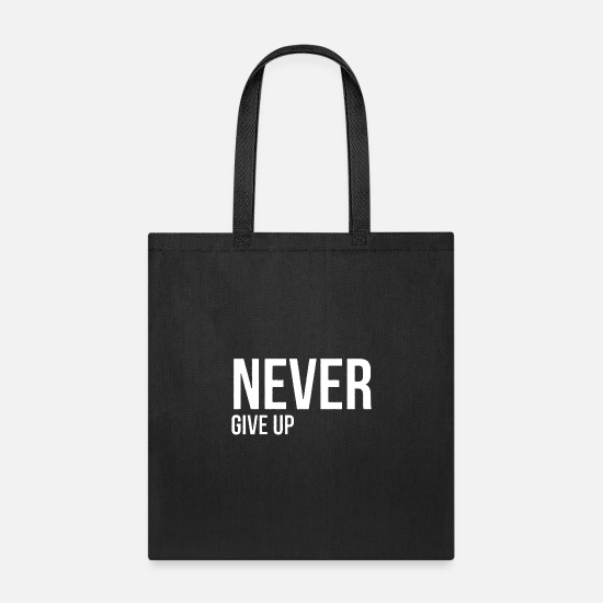 Never Give Up Bags & Backpacks - Never give up - Tote Bag black