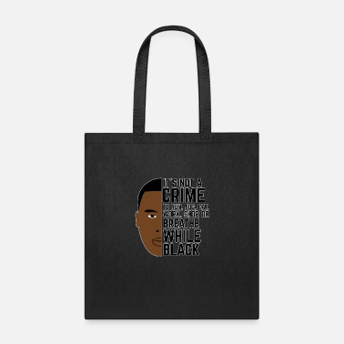 Being Black is Not a Crime - Tote Bag