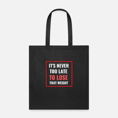 Exercise It's Never Too Late To Lose Weight - Tote Bag