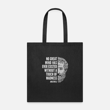 Philosophy Aristotle Inspirational Quote: A Touch of Madness - Tote Bag