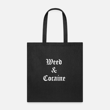 Weed Weed and cocaine 01 - Tote Bag
