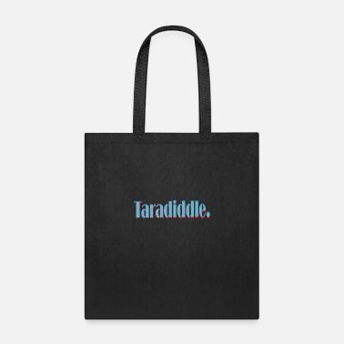 Pretentious Taradiddle I funny word I cool words - Tote Bag