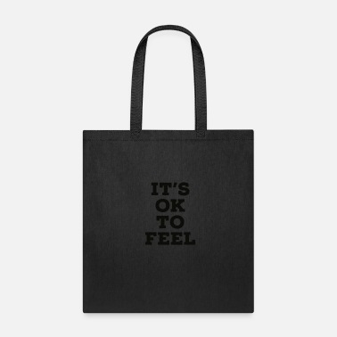 It's Ok To Feel - Tote Bag
