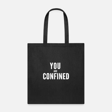 Funny Gym You are confined funny - Tote Bag