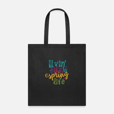 Spring Break Livin the spring life - Tote Bag